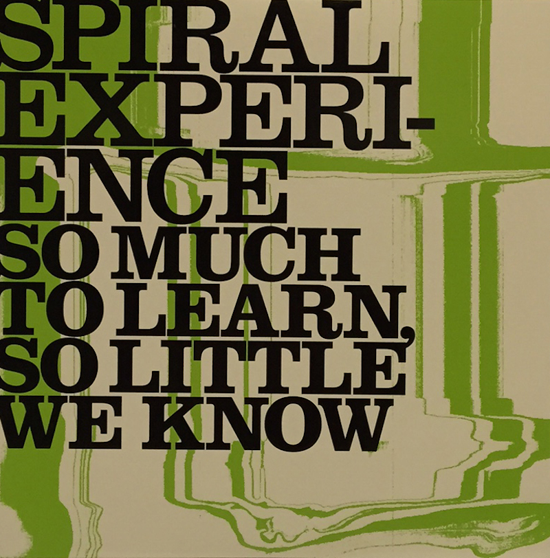 SPIRAL EXPERIENCE 『so much to learn,so little we know』